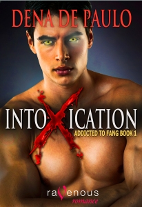 Intoxication Addicted to Fang book 1 by Dena de Paulo